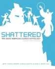 Shattered: The Asian American Comics Anthology Cover Image