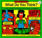 What Do You Think?: A Kid's Guide to Dealing with Daily Dilemmas Cover Image