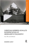 Christian Norberg-Schulz's Interpretation of Heidegger's Philosophy: Care, Place and Architecture (Routledge Research in Architecture) Cover Image