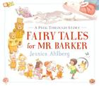 Fairy Tales for Mr. Barker: A Peek-Through Story Cover Image