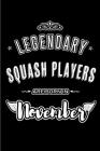 Legendary Squash Players are born in November: Blank Lined Journal Notebooks Diary as Appreciation, Birthday, Welcome, Farewell, Thank You, Christmas, Cover Image