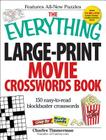 The Everything Large-Print Movie Crosswords Book: 150 easy-to-read blockbuster crosswords (Everything®) Cover Image
