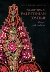 Traditional Palestinian Costume: Origins and Evolution Cover Image