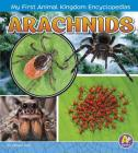Arachnids (My First Animal Kingdom Encyclopedias) Cover Image