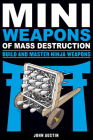 Mini Weapons of Mass Destruction: Build and Master Ninja Weapons Cover Image