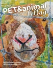 Pet and Animal Portraits in Collage: Impressionistic Collage Paintings, Step-by-Step Cover Image