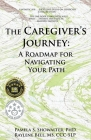 The Caregiver's Journey: A Roadmap for Navigating Your Path Cover Image
