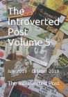 The Introverted Post Volume 5: July 2019 - October 2019 Cover Image