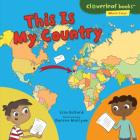This Is My Country (Cloverleaf Books (TM) -- Where I Live) Cover Image