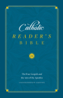 The Catholic Reader's Bible: The Four Gospels and Acts of the Apostles Cover Image