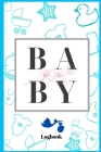 Baby daily feeding logbook: Baby logbook Journal Diaper Feeding Activities Tracker for Baby boy / newborn logbook Cover Image
