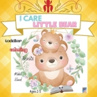I care Little Bear: Inspirational/Motivational Coloring Book for Toddlers/Daily Positive Affirmations/Lovely Bear illustrations with Cute Cover Image
