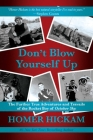 Don't Blow Yourself Up: The Further True Adventures and Travails of the Rocket Boy of October Sky Cover Image