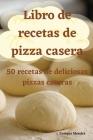 Libro de recetas de pizza casera Cover Image