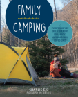 Family Camping: Everything You Need to Know for a Night Outdoors with Loved Ones Cover Image