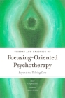 Theory and Practice of Focusing-Oriented Psychotherapy: Beyond the Talking Cure Cover Image