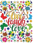 Adult Coloring Book for Good Vibes: Live Laugh Love Motivational and Inspirational Sayings Coloring Book for Adults Cover Image