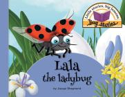 Lala the ladybug: Little stories, big lessons Cover Image