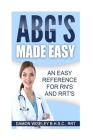 ABG'S Made Easy: An Easy Reference for RN's and RRT's Cover Image