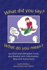 What Did You Say? What Do You Mean?: 120 Illustrated Metaphor Cards, Plus Booklet with Information, Ideas and Instructions Cover Image