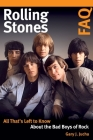 Rolling Stones FAQ: All That's Left to Know about the Bad Boys of Rock Cover Image