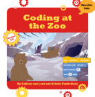 Coding at the Zoo (21st Century Skills Innovation Library: Makers as Innovators) Cover Image