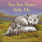 You Are Home with Me (Animal Families) Cover Image