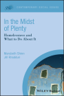 In the Midst of Plenty: Homelessness and What to Do about It (Contemporary Social Issues) Cover Image