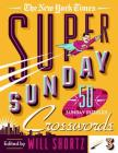The New York Times Super Sunday Crosswords Volume 3: 50 Sunday Puzzles Cover Image