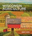 Wisconsin Agriculture: A History Cover Image