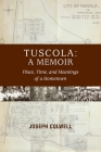 Tuscola: A Memoir: Place, Time, and Meaning of Hometown Cover Image