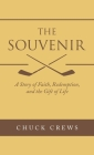 The Souvenir: A Story of Faith, Redemption, and the Gift of Life Cover Image