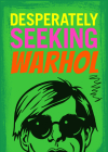Desperately Seeking Warhol Cover Image