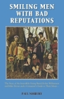Smiling Men With Bad Reputations: The Story of the Incredible String Band, Robin Williamson and Mike Heron and a Consumer's Guide to Their Music Cover Image