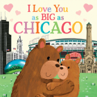 I Love You as Big as Chicago Cover Image