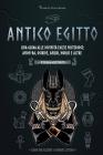 Antico Egitto: Una guida alle divinità egizie misteriose: Amon-Ra, Osiride, Anubi, Horus e altre (Libro per alunni e giovani lettori) Cover Image