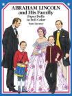 Abraham Lincoln and His Family Paper Dolls in Full Color (Dover President Paper Dolls) Cover Image