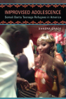 Improvised Adolescence: Somali Bantu Teenage Refugees in America (Folklore Studies in a Multicultural World) Cover Image