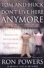 Tom and Huck Don't Live Here Anymore: Childhood and Murder in the Heart of America Cover Image