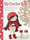 My Crochet Doll: A Fabulous Crochet Doll Pattern with Over 50 Cute Crochet Doll's Clothes and Accessories Cover Image