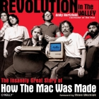 Revolution in the Valley: The Insanely Great Story of How the Mac Was Made Cover Image