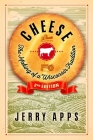 Cheese: The Making of a Wisconsin Tradition Cover Image