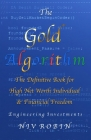 The Gold Algorithm: The Definitive Book for High Net Worth Individual & Financial Freedom Cover Image