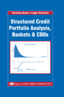 Structured Credit Portfolio Analysis, Baskets and CDOs (Chapman and Hall/CRC Financial Mathematics) Cover Image