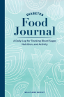 Diabetes Food Journal: A Daily Log for Tracking Blood Sugar, Nutrition, and Activity Cover Image