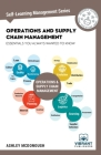 Operations and Supply Chain Management Essentials You Always Wanted to Know (Self Learning Management #15) Cover Image