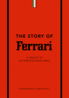 The Story of Ferrari: A Tribute to Automotive Excellence Cover Image