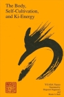 The Body, Self-Cultivation, and Ki-Energy (Suny Series) Cover Image