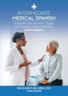 Intermediate Medical Spanish: A Healthcare Workers' Guide for Communicating With the Latino Patient Cover Image