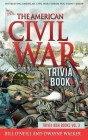 The American Civil War Trivia Book: Interesting American Civil War Stories You Didn't Know Cover Image